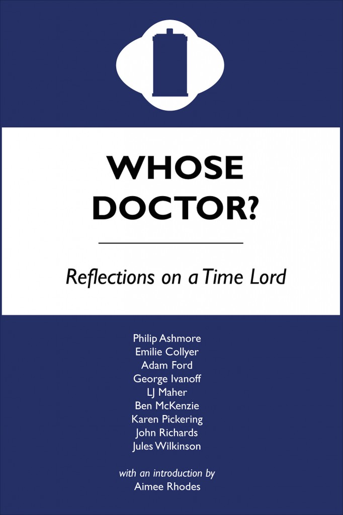 Whose Doctor? Reflections on a Time Lord (cover design by Adam Ford)